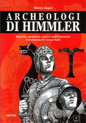 Marco Zagni, Archeologi di Himmler. Ricerche, spedizioni e misteri dell'Ahnenerbe
