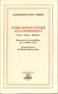 Gianfranco de Turris, Come sopravvivere alla modernità. Evola - Jünger - Mishima. Manualetto di autodifesa per il 2000 e oltre