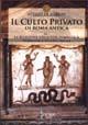 Attilio De Marchi, Il culto privato di Roma antica. Vol. 1: La religione nella vita domestica. Iscrizioni e offerte votive