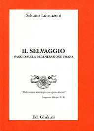 Silvano Lorenzoni, Il Selvaggio