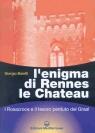 Giorgio Baietti, L'enigma di Rennes le Chateau. I Rosacroce e il tesoro perduto del Graal