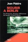Jean Mabire, Mourir à Berlin