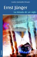 Lourdes Quintanilla Obregsn, Ernst Jünger: La Mirada de Un Siglo