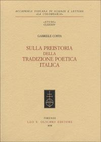 Gabriele Costa, Sulla preistoria della tradizione poetica italica