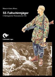 Massimiliano Afiero, SS - Fallschirmjäger. Il Battaglione Paracadutisti SS