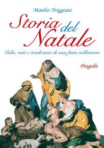 Manlio Triggiani, Storia del Natale. Culti, miti e tradizioni di una festa millenaria