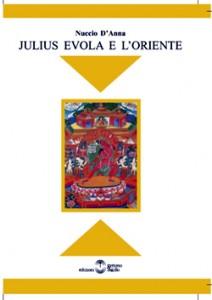 Nuccio D'Anna, Julius Evola e l'Oriente