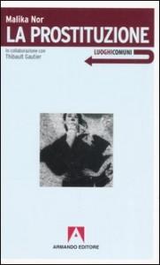 Malika Nor - Thibault Galtier, La prostituzione