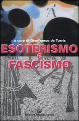 Esoterismo, Tradizionalismo e Fascismo. Un rapporto complesso e sottaciuto